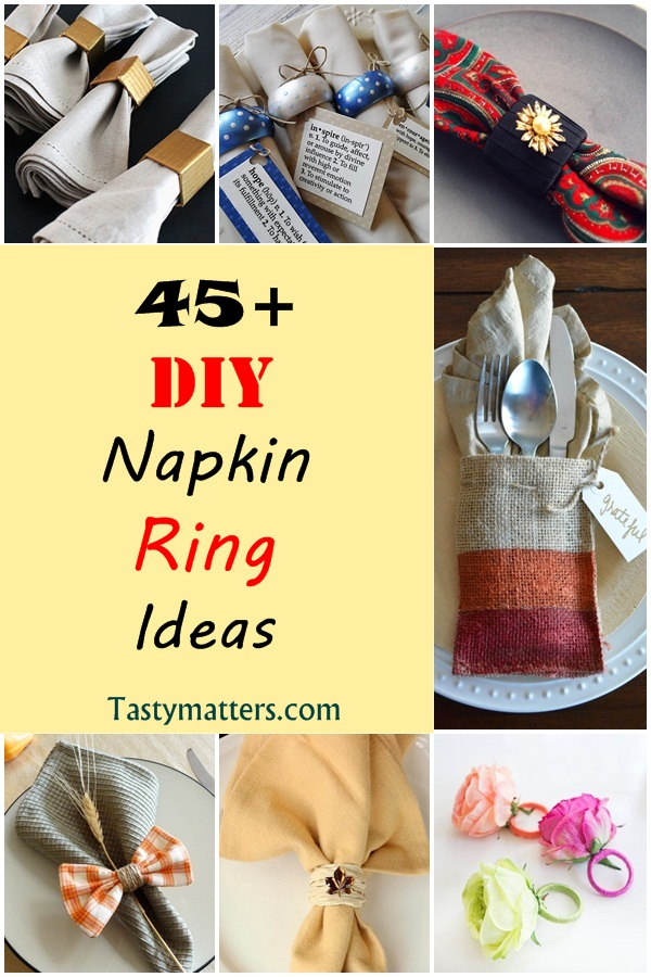 45 Easy Elegant Diy Napkin Ring Ideas Tastymatters