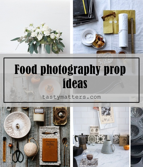 41 everyday food photography prop ideas to inspire you