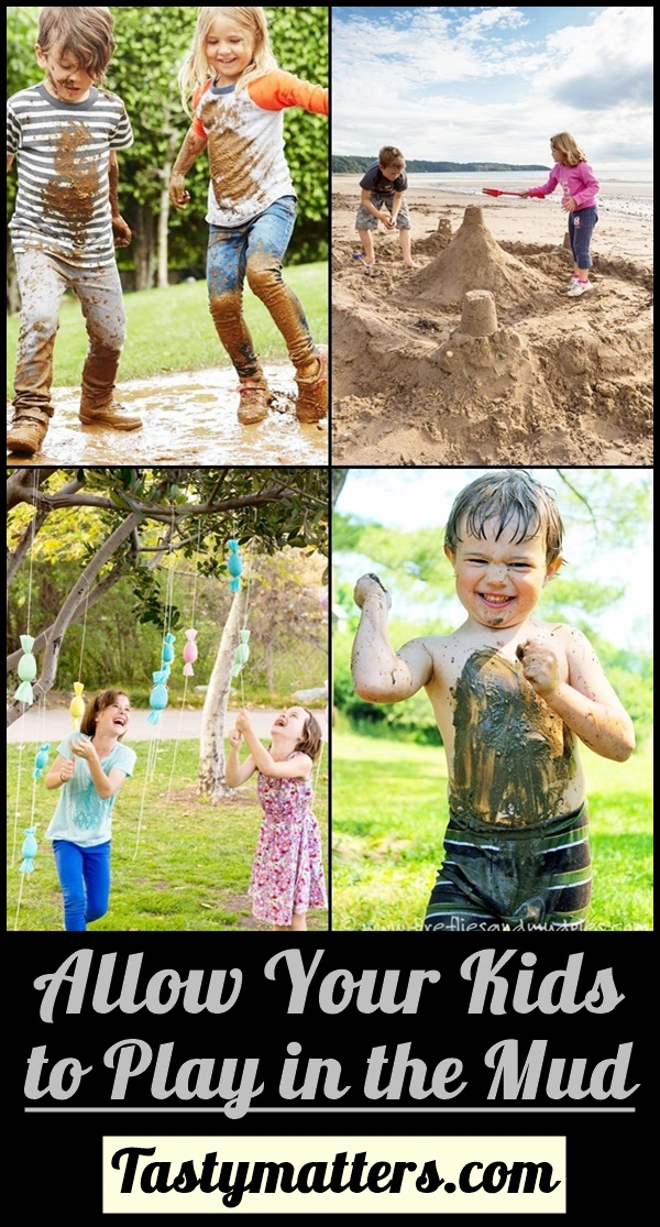 Allow Your Kids to Play in the Mud