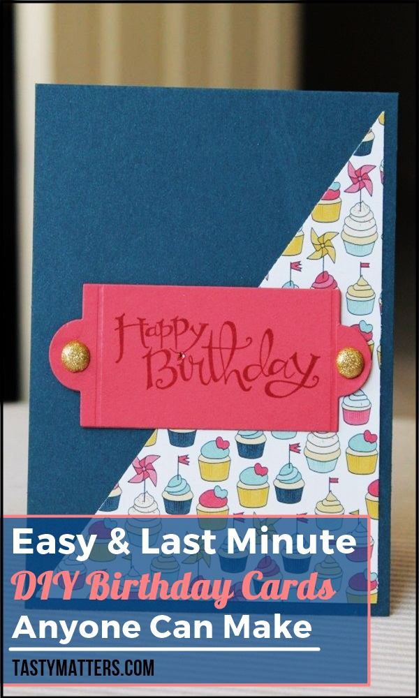 35 Easy Last Minute Diy Birthday Cards Anyone Can Make