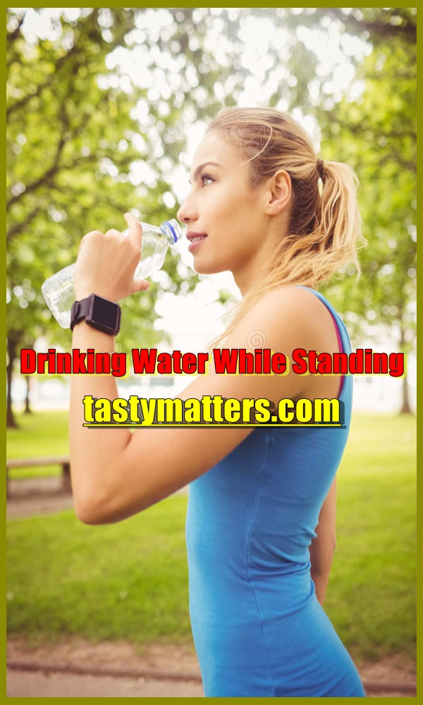 Drinking Water While Standing