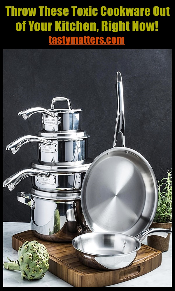 Throw These Toxic Cookware Out of Your Kitchen, Right Now!
